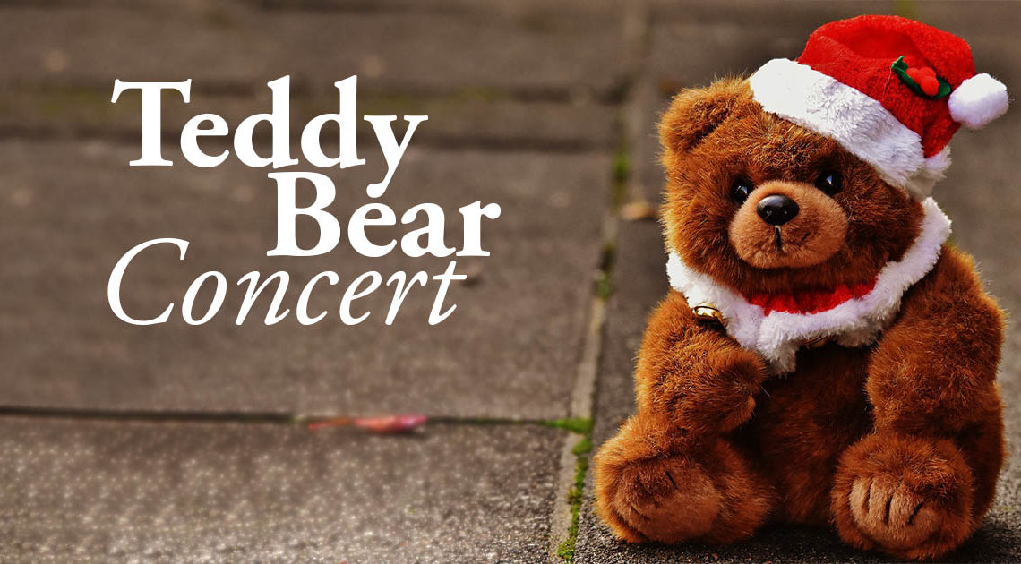 Teddy Bear Concert | December 14, 2019